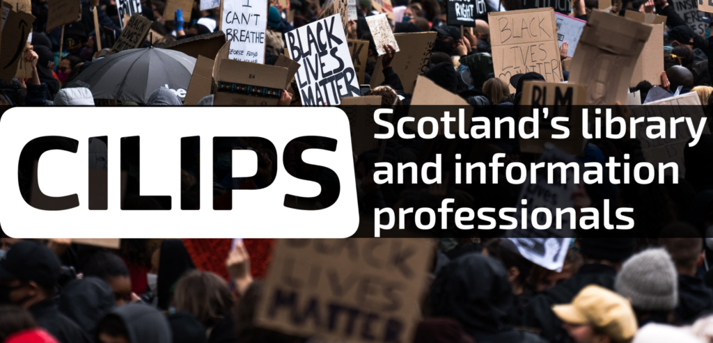 the CILIPS logo with a background photograph from a Black Lives Matter protest
